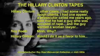 The Hillary Clinton Tapes / Rape Victim of Clinton Client Speaks Out: Hillary 'Took Me Through Hell'