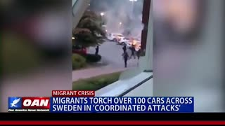 Migrants Torch Over 100 Cars Across Sweden in 'Coordinated Attacks - OAN
