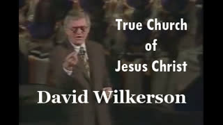 What is The True Church Of Jesus Christ by David Wilkerson