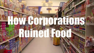 Food Fight How Corporations Ruined Food